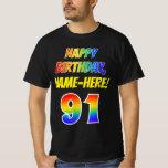 [ Thumbnail: 91st Birthday — Bold, Fun, Rainbow 91, Custom Name T-Shirt ]