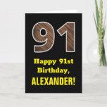 "[ Thumbnail: 91st Birthday: Name, Faux Wood Grain Pattern ""91"" Card ]"