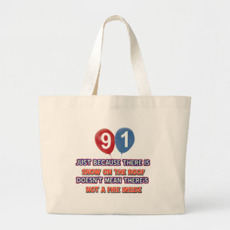 91st year old snow on the roof birthday designs bags
