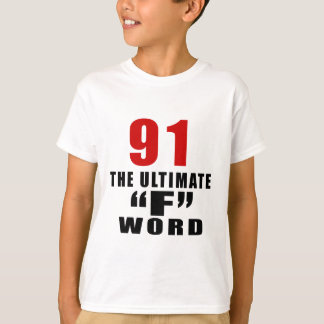 """91THE ULTIMATE """"F"""" WORD T-Shirt"""