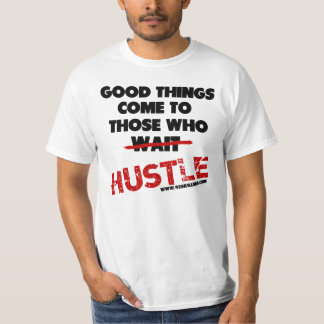 925 Killers Good Things Come To Those Who Hustle T-Shirt