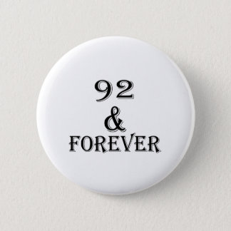 92 And Forever Birthday Designs Button