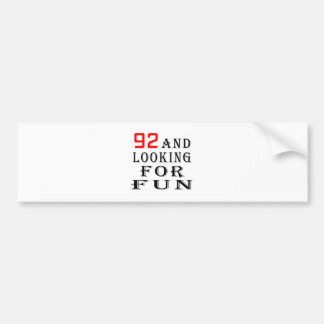 92 and looking for fun birthday designs car bumper sticker