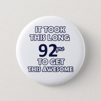 92 birthday design pinback button