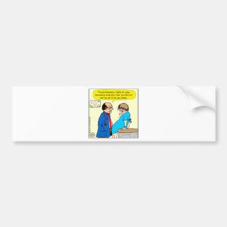935 You better feel better doctor cartoon Bumper Sticker