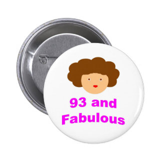 93 and Fabulous! Pinback Button