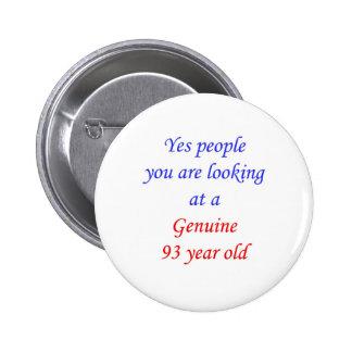 93  Genuine 93 Year Old Pinback Button
