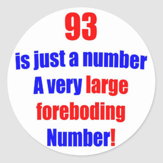 93 Is just a number Classic Round Sticker
