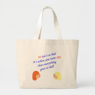 93 isn't so bad jumbo tote bag