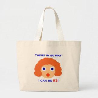 93 There is no way Jumbo Tote Bag