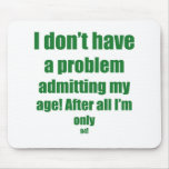 94 Admit my age Mousepad