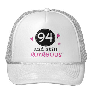 94 And Still Gorgeous Birthday Gift Idea For Her Trucker Hat