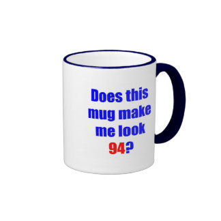 94 Does this mug