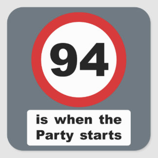 94 is when the Party Starts Square Sticker