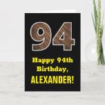 "[ Thumbnail: 94th Birthday: Name, Faux Wood Grain Pattern ""94"" Card ]"