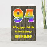"[ Thumbnail: 94th Birthday: Rustic Faux Wood Look, Rainbow ""94"" Card ]"