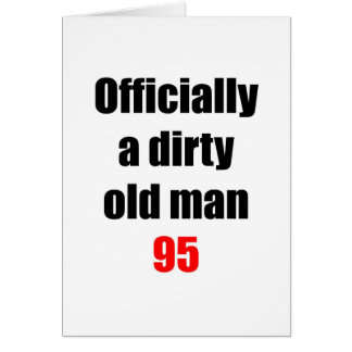 95  Dirty Old Man Greeting Cards