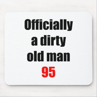 95  Dirty Old Man Mouse Pad