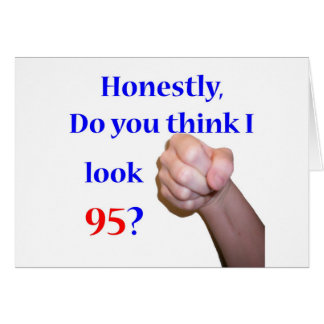 95 Do I Look 95? Card