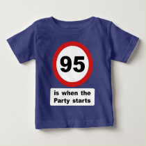 95 is when the Party Starts Baby T-Shirt