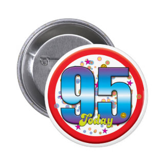 95.o Cumpleaños hoy v2 Pin Redondo De 2 Pulgadas