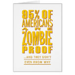 95% of Americans are Zombie Proof Greeting Card