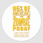 95% of Americans are Zombie Proof Round Sticker