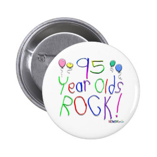 95 Year Olds Rock ! Pinback Button