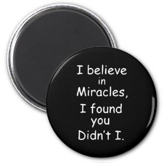 95bef believe miracles found you 2 inch round magnet