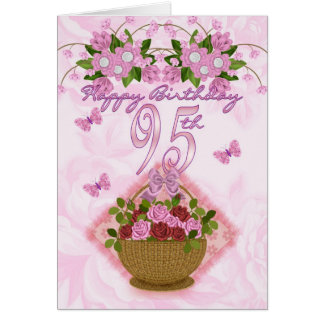 95th Birthday Special Lady, Roses And Flowers - 95 Card