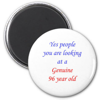 96  Genuine 96 Year Old Magnets
