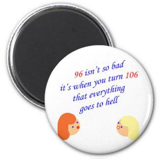 96 isn't so bad refrigerator magnet