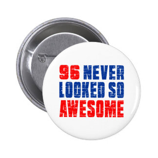 96 Never Looked So Awesome Pinback Button