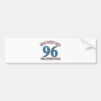 96 YEARS OLD BIRTHDAY DESIGNS BUMPER STICKER