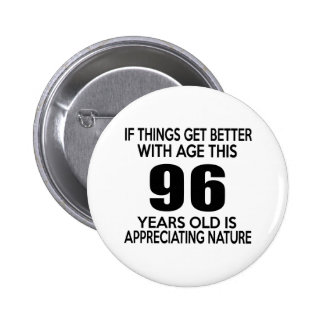 96 years old is appreciating nature pinback button