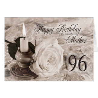 96th Birthday card for mother,The candle and rose