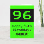 "[ Thumbnail: 96th Birthday: Nerdy / Geeky Style ""96"" and Name Card ]"