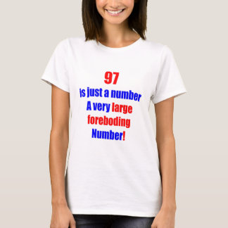 97 Is just a number T-Shirt
