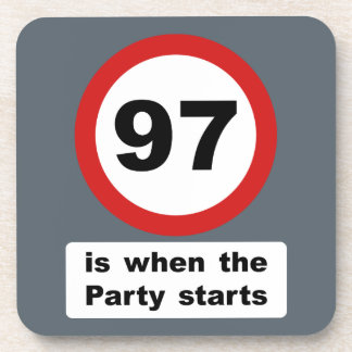 97 is when the Party Starts Beverage Coaster