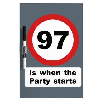 97 is when the Party Starts Dry-Erase Board