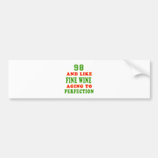 98 and like fine wine birthday designs bumper stickers