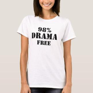 98% drama Free T-Shirt