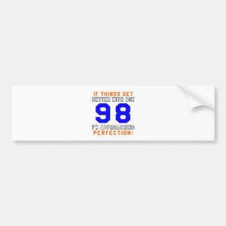 98 Perfection Birthday Designs Bumper Sticker