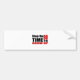 98 Time  To Grow Up Birthday Designs Bumper Sticker