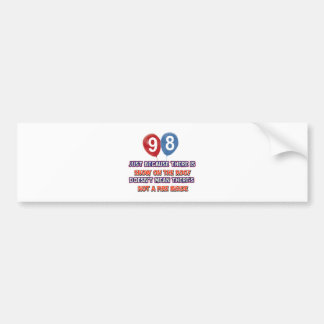 98th year old snow on the roof birthday designs bumper sticker