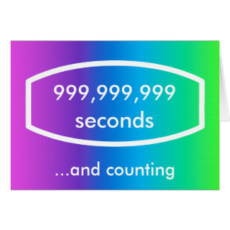 999,999,999 seconds card (31 years + 8 months)