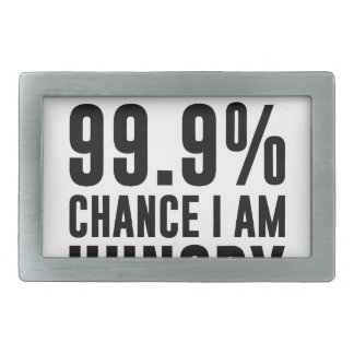 99.9 Chance I'm Hungry Belt Buckle