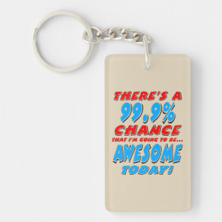 99.9% GOING TO BE AWESOME (blk) Keychain
