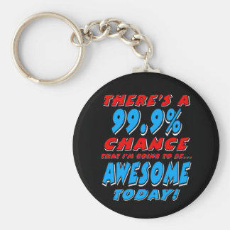 99.9% GOING TO BE AWESOME (wht) Keychain