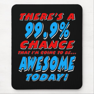 99.9% GOING TO BE AWESOME (wht) Mouse Pad